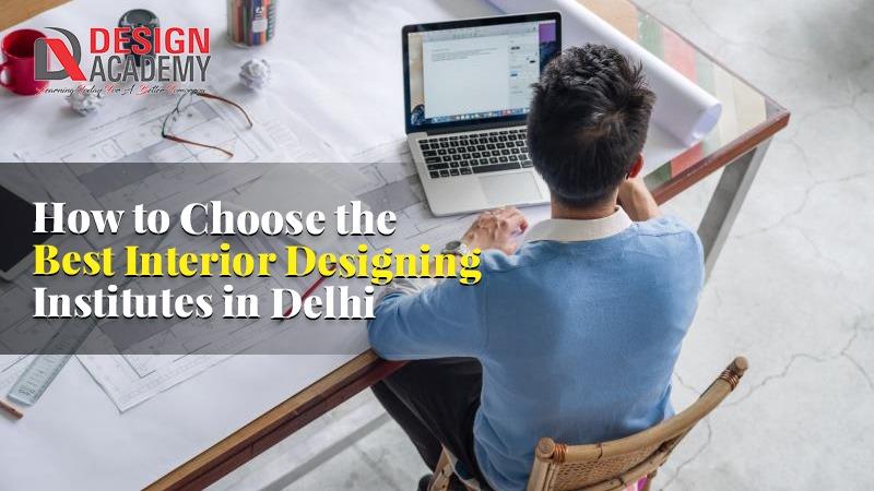 Best Interior Designing Institutes in Delhi
